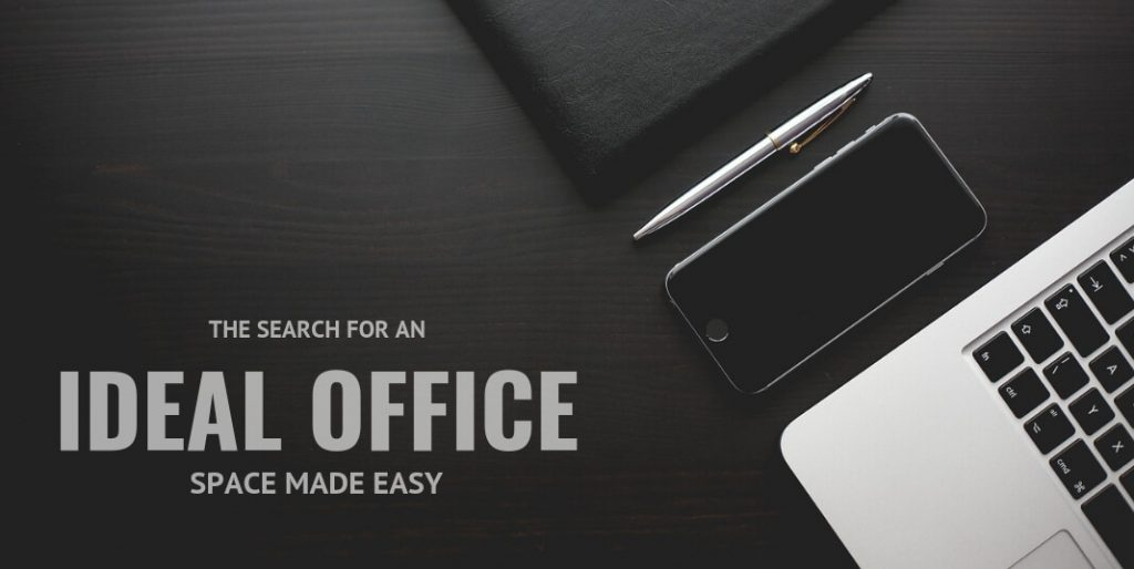 The Search For An Ideal Office Space Made Easy